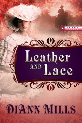 Leather and Lace, Texas Legacy Series #1 (rpkgd)   -     By: DiAnn Mills