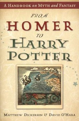 From Homer to Harry Potter  -     By: Matthew Dickerson, David O'Hara
