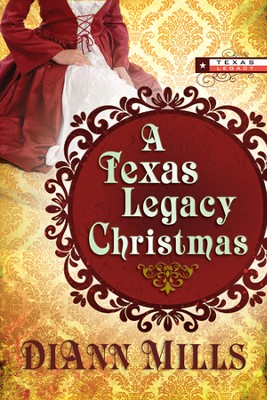 A Texas Legacy Christmas  -     By: DiAnn Mills