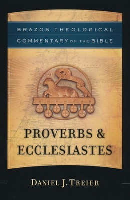 Proverbs & Ecclesiastes (Brazos Theological Commentary)  - Slightly Imperfect  -