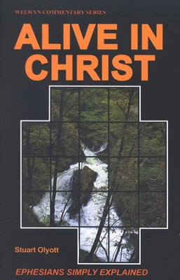 Alive in Christ (Ephesians), Welwyn Commentary Series   -     By: Stuart Olyott