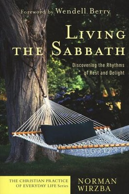 Living the Sabbath: Discovering the Rhythms of Rest and Delight - Slightly Imperfect  -     By: Norman Wirzba