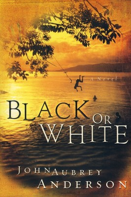 Black or White, Black or White Chronicles Series #1   -     By: John Aubrey Anderson