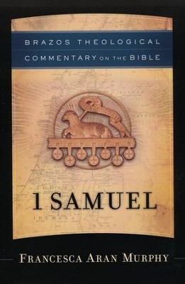 1 Samuel (Brazos theological Commentary)   -     By: Francesca Aran Murphy