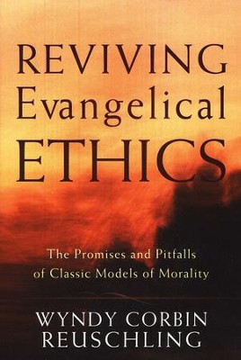 Reviving Evangelical Ethics  -     By: Wyndy Corbin Reuschling