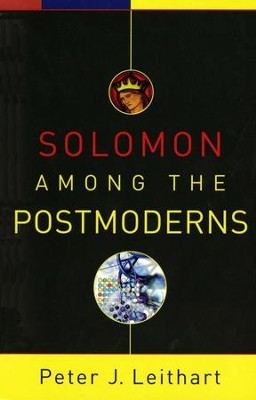 Solomon Among the Postmoderns   -     By: Peter J. Leithart