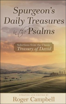Spurgeon's Daily Treasures in the Psalms: Selections from the Classic Treasury of David  -     Edited By: Roger Campbell     By: Edited by Roger Campbell