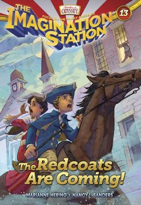 Adventures in Odyssey The Imagination Station ® #13: The Redcoats are Coming!  -     By: Marianne Hering & Nancy I. Sanders