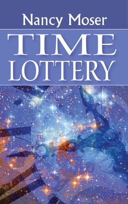 Time Lottery  -     By: Nancy Moser