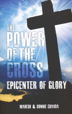 The Power of the Cross: Epicenter of Glory  -     By: Mahesh Chavda, Bonnie Chavda