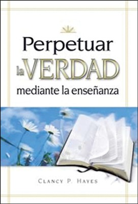 Perpetuar la Verdad Juego (Perpetuating Truth Kit Spanish)  -     By: Clancy Hayes