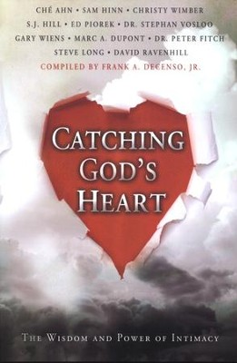 Catching God's Heart: The Wisdom and Power of Intimacy  -     By: Che Ahn, Sam Hinn, Christy Wimber