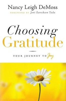 Choosing Gratitude: Your Journey to Joy   -     By: Nancy Leigh DeMoss