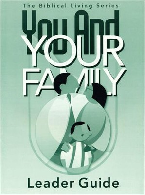 You And Your Family Leader Guide  -