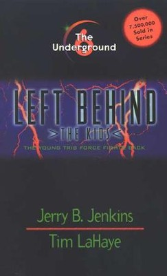 The Underground, Left Behind: The Kids #6   -     By: Tim LaHaye, Jerry B. Jenkins