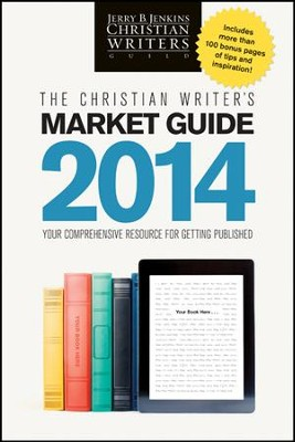 The 2014 Christian Writer's Market Guide: Your Comprehensive Resource for Getting Published - eBook  -     By: Jerry B. Jenkins