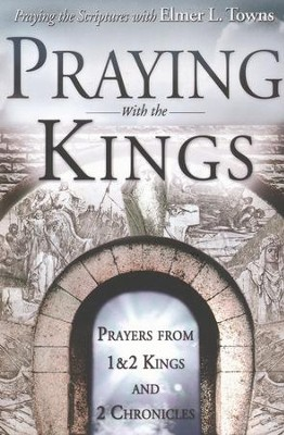 Praying with the Kings  -     By: Elmer Towns
