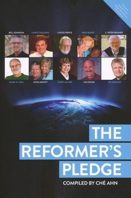 The Reformer's Pledge   -     By: Bill Johnson, Lance Wallnau, Chuck Pierce