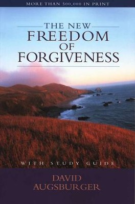 The New Freedom of Forgiveness, Revised and Expanded   -     By: David Augsburger