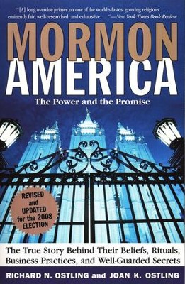 Mormon America: The Power and the Promise, Revised and Updated Edition  -     By: Richard Ostling