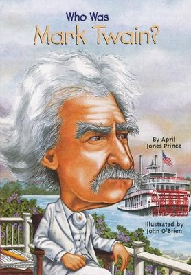Who Was Mark Twain?  -     By: April Jones Prince
