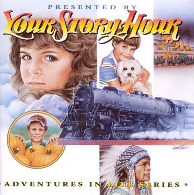 Adventures in Life, Your Story Hour Volume 10, Audiobook on CD    -
