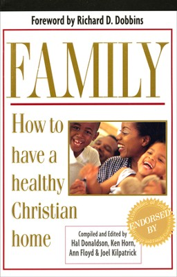 Family: How to Have a Healthy Christian Home  -     By: Hal Donaldson