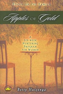 Apples of Gold: A Six-Week Nurturing Program for Women   -     By: Betty Huizenga