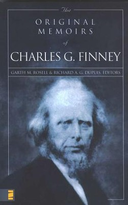 Original Memoirs of Charles G. Finney  -     By: Garth M. Rosell, Richard A.G. Dupuis