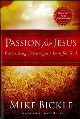Passion for Jesus: Cultivating extravagant love for God - eBook  -     By: Mike Bickle