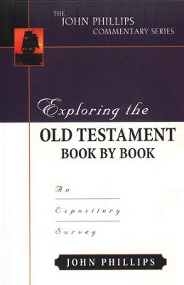 Exploring the Old Testament Book by Book: An Expository Survey  -     By: John Phillips