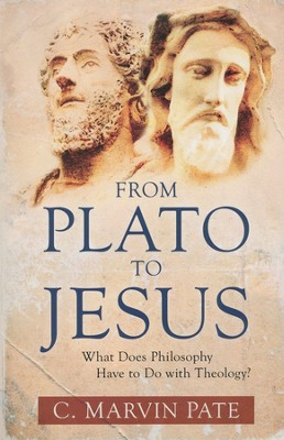 From Plato to Jesus  -     By: C. Marvin Pate