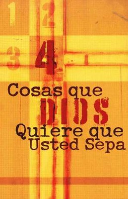 4 Cosas que Dios Quiere que Usted Sepa, Pq. de 25 Tratados    (4 Things God Wants You To Know, Pk. of 25 Tracts)   -