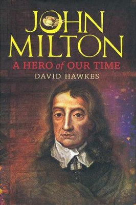 John Milton: A Hero of Our Time  -     By: David Hawkes