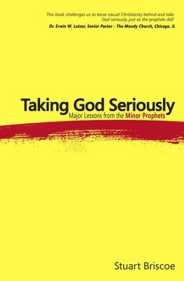Taking God Seriously: Major Lessons from the Minor Prophets - eBook  -     By: Stuart Briscoe
