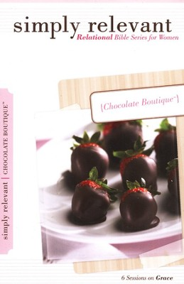 Chocolate Boutique: Grace, Simply Relevant Bible Series    -
