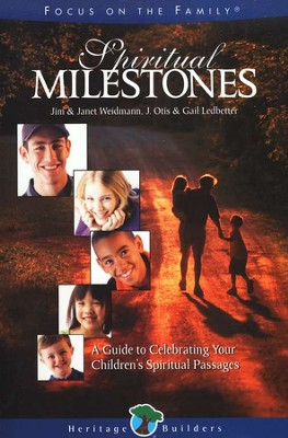 Spiritual Milestones: Celebrating Your Children's Spiritual Passages  -     By: Jim Weidmann, Janet Weidmann, J. Otis