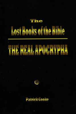 The Lost Books of the Bible: The Real Apocrypha  -     By: Patrick Cooke