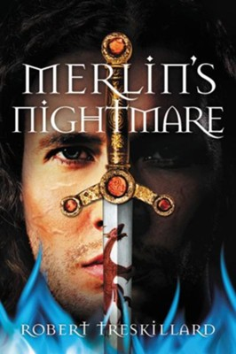 Merlin's Nightmare - eBook  -     By: Robert Treskillard