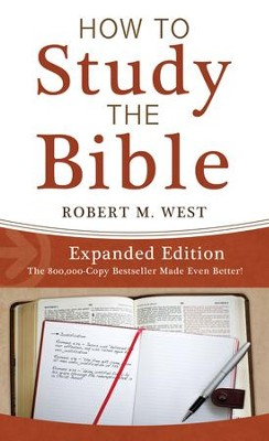 How to Study the Bible-Expanded Edition - eBook  -     By: Robert M. West