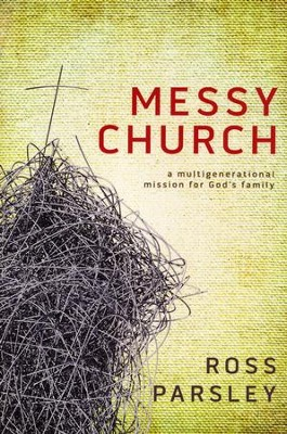 Messy Church: Finding Your Place in the Family of God   -     By: Ross Parsley