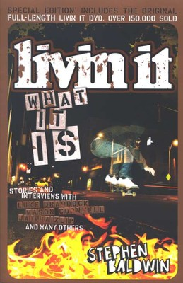 Livin It: What It Is, Book & DVD   -     By: Stephen Baldwin