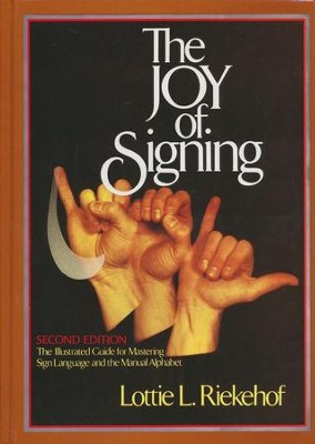 The Joy of Signing, Second Edition   -     By: Lottie L. Ridkehof