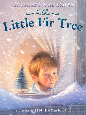 The Little Fir Tree  -     By: Margaret Wise Brown
