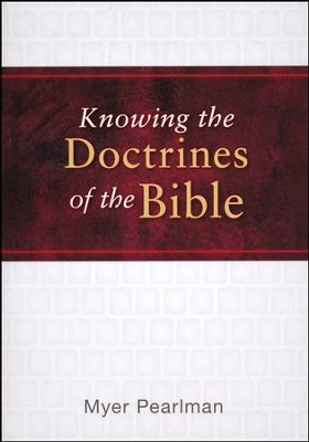 Knowing the Doctrines of the Bible   -     By: Myer Pearlman