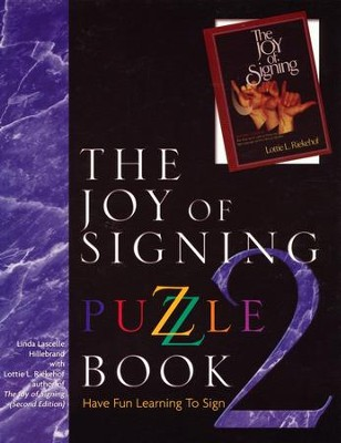 The Joy Of Signing Puzzle Book 2  -     By: Linda Lascelle Hillebrand, Lottie L. Riekehof