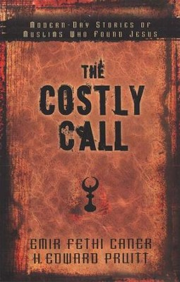 The Costly Call  -     By: Emir Fethi Caner, H. Edward Pruitt