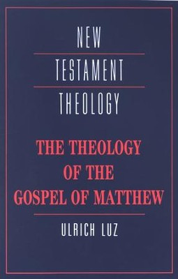 The Theology of the Gospel of Matthew   -     By: Ulrich Luz