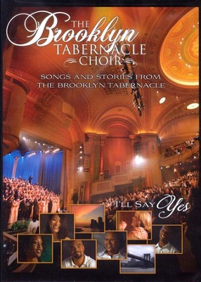 I'll Say Yes, DVD   -     By: The Brooklyn Tabernacle Choir