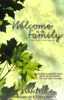 Welcome to the Family! Understanding Your New Relationship to God and Others  -     By: Larry Moyer
